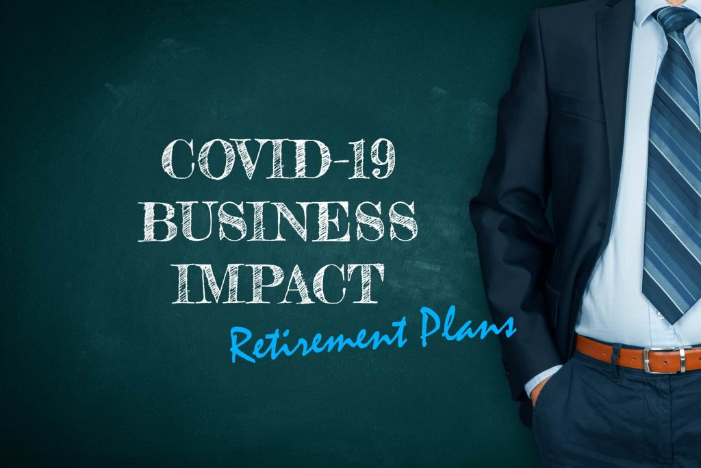 Covid-19 Business Impact on Retirement Plans